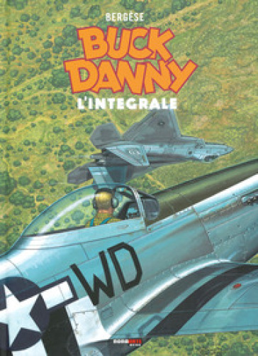 Buck Danny. L'integrale (2000-2008) - Francis Bergese |