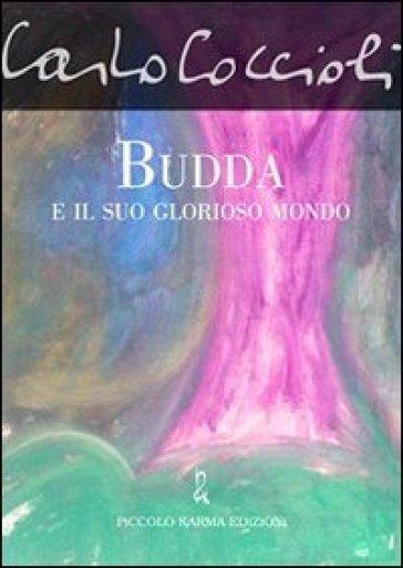 Budda e il suo glorioso mondo - Carlo Coccioli |