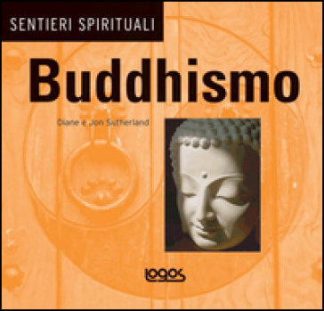 Buddhismo. Ediz. illustrata