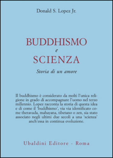 Buddhismo e scienza. Storia di un amore - Donald S. Lopez | Ericsfund.org