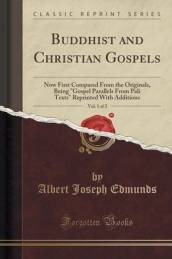 Buddhist and Christian Gospels, Vol. 1 of 2