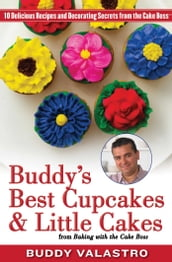 Buddy s Best Cupcakes & Little Cakes (from Baking with the Cake Boss)