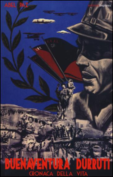 Buenaventura Durruti. Cronaca della vita - Abel Paz |