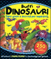 Buffi dinosauri. Tanti giochi e attività per imparare! Giocolibri. Con adesivi