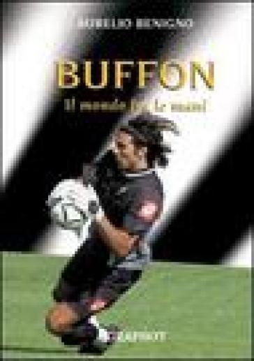Buffon. Il mondo tra le mani - Aurelio Benigno | Ericsfund.org