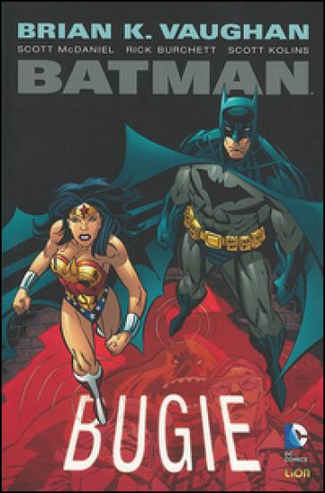 Bugie. Batman - Brian K. Vaughan |