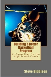 Building a Better Basketball Program