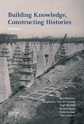 Building Knowledge, Constructing Histories, Volume 1