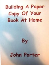 Building A Paper Copy Of Your Book At Home