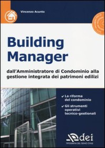 Building manager. Dall'amministrazione di condominio alla gestione integrata dei patrimoni edilizi. Con CD-ROM - Vincenzo Acunto   Thecosgala.com