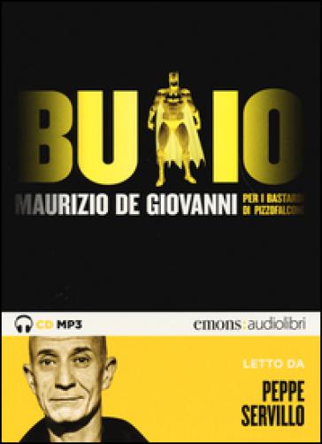 Buio per i Bastardi di Pizzofalcone letto da Peppe Servillo. Audiolibro.. Audiolibro. CD Audio formato MP3 - Maurizio De Giovanni |