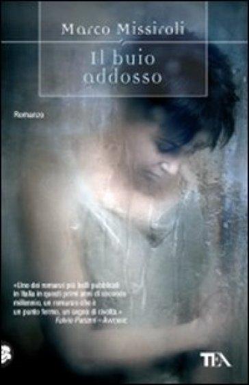 Buio addosso (Il) - Marco Missiroli |
