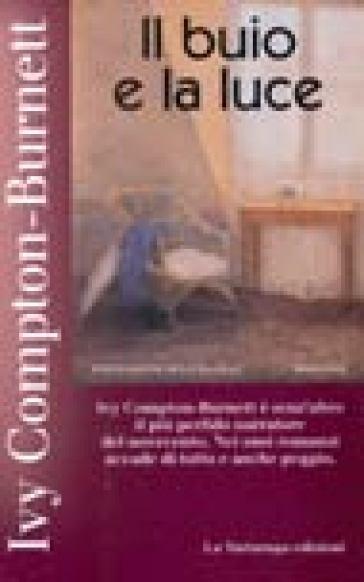 Buio e la luce (Il) - Ivy Compton.-Burnett | Kritjur.org
