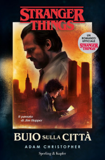 Buio sulla città. Un romanzo ufficiale di Stranger Things - Christopher Adam |