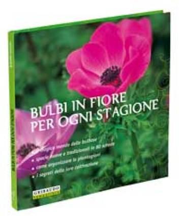 Bulbi in fiore per ogni stagione - Paolo Cottini | Ericsfund.org
