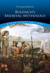 Bulfinch s Medieval Mythology