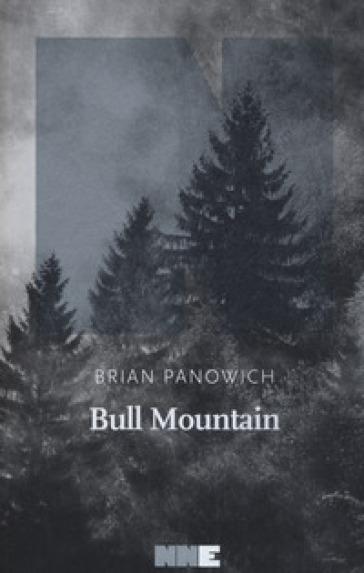 Bull Mountain - Brian Panowich |