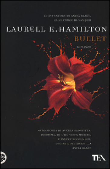 Bullet - Laurell K. Hamilton | Ericsfund.org