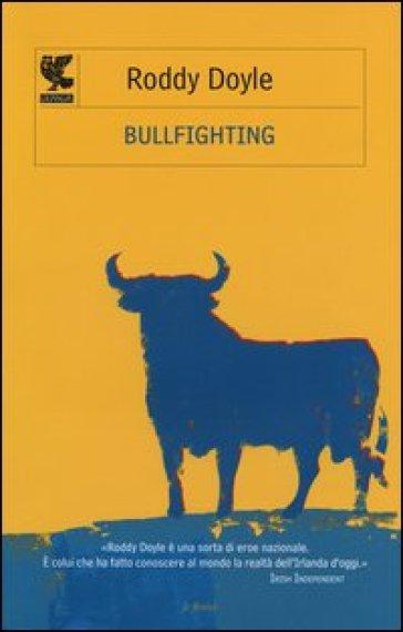 Bullfighting - Roddy Doyle |