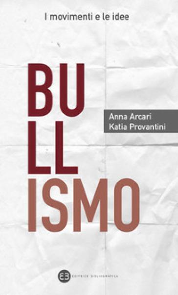 Bullismo - Anna Maria Arcari | Jonathanterrington.com