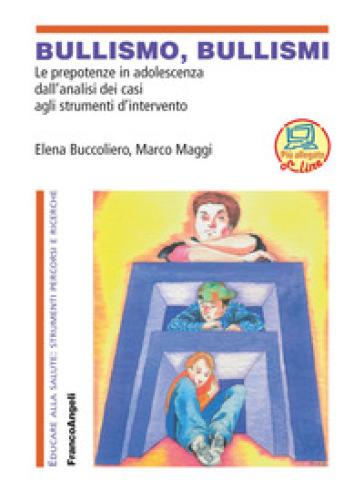 Bullismo, bullismi. Le prepotenze in adolescenza, dall'analisi dei casi agli strumenti d'intervento. Con CD-ROM - Elena Buccoliero |