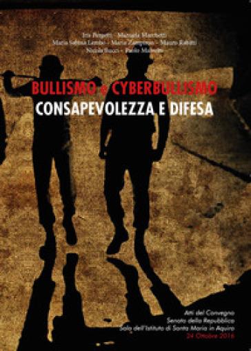 Bullismo e cyberbullismo: consapevolezza e difesa - Maria Sabina Lembo | Rochesterscifianimecon.com