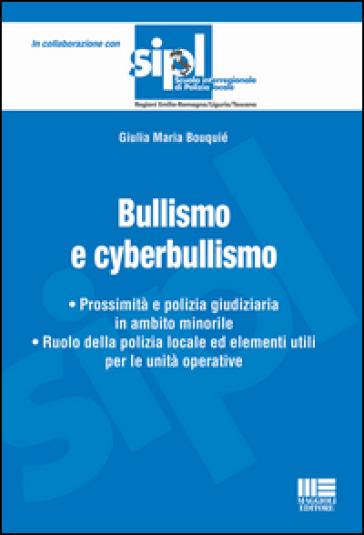 Bullismo e cyberbullismo - Giulia Maria Bouquié |