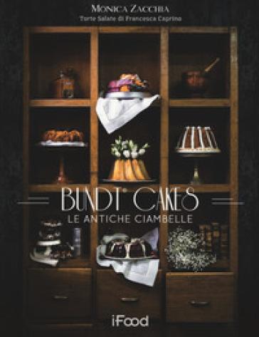 Bundt cake: le antiche ciambelle - Monica Zacchia |
