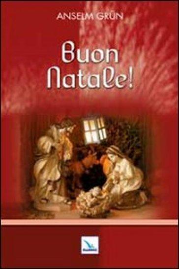 Buon Natale! - Anselm Grun |