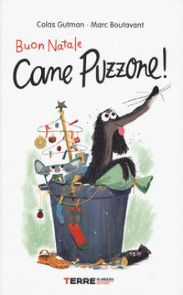 Buon Natale Cane Puzzone! - Colas Gutman |