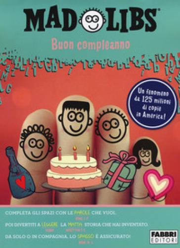 Buon compleanno. Mad Libs. 3. - A. Taroni | Jonathanterrington.com