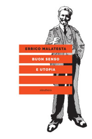 Buon senso e utopia - Errico Malatesta | Kritjur.org