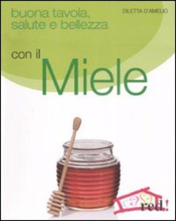 Buona tavola, salute e bellezza con il miele - Diletta D'Amelio | Thecosgala.com