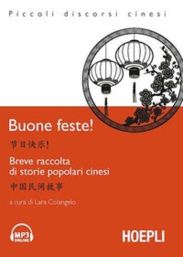 Buone Feste! Breve raccolta di storie popolari cinesi. Con File audio per il download - L. Colangelo  