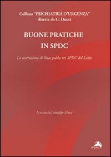 Buone pratiche in SPDC. La costruzione di linee guida nei SPDC del Lazio - G. Ducci |