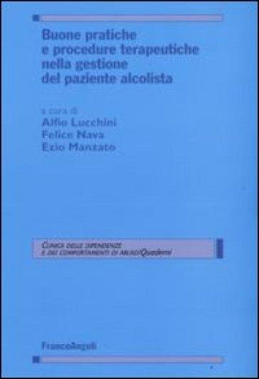 Buone pratiche e procedure terapeutiche nella gestione del paziente alcolista - A. Lucchini | Rochesterscifianimecon.com