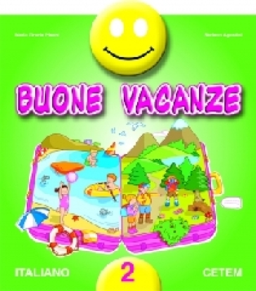 Buone vacanze. Italiano. Per la 2ª classe elementare - Maria G. Pisani  
