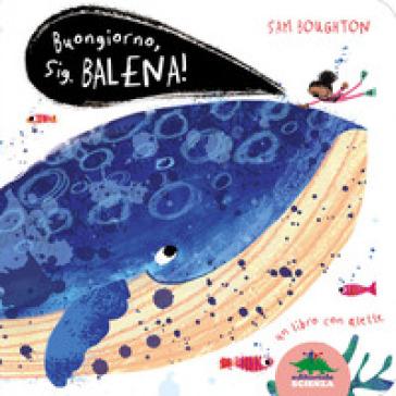 Buongiorno, signor Balena! Ediz. illustrata - Sam Boughton | Thecosgala.com