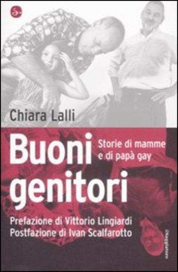 Buoni genitori. Storie di mamme e di papà gay - Chiara Lalli  