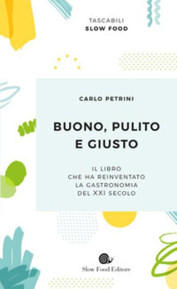 Buono, pulito e giusto - Carlo Petrini | Thecosgala.com