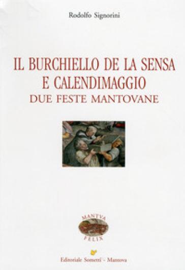 Il Burchiello de la Sensa e il Calendimaggio. Due feste mantovane - Rodolfo Signorini |