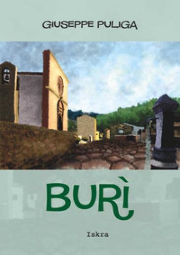 Burì. Storia in poesia di una Sardegna tramontata - Giuseppe Angelo Puliga |