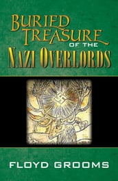 Buried Treasure Of The Nazi Overlords