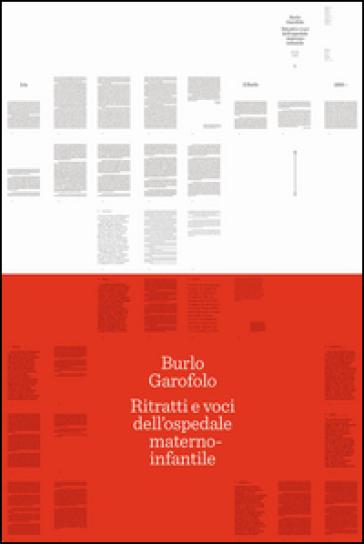 Burlo Garofolo. Ritratti e voci dall'ospedale materno-infantile - Mauro Melato pdf epub