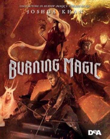 Burning magic - Joshua Khan |