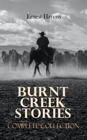 Burnt Creek Stories - Complete Collection
