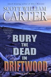 Bury the Dead in Driftwood