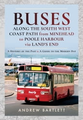 Buses Along The South West Coast Path from Minehead to Poole Harbour via Land s End