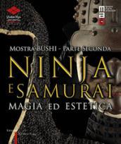 Bushi. Ninja e samurai. Catalogo della mostra (Torino, 15 aprile-12 giugno 2016). 2: Magia ed estetica