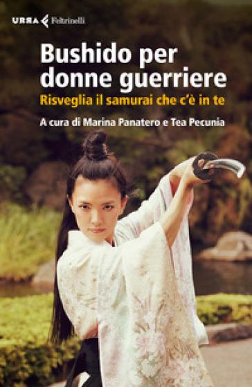 Bushido per donne guerriere. Risveglia il samurai che c'è in te - Y. Dozaki pdf epub